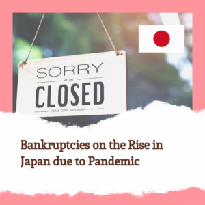Bankruptcies on the Rise in Japan due to Pandemic
