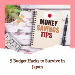 5 Budget Hacks to Survive in Japan
