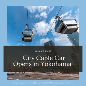 Japan's First City Cable Car Opens in Yokohama
