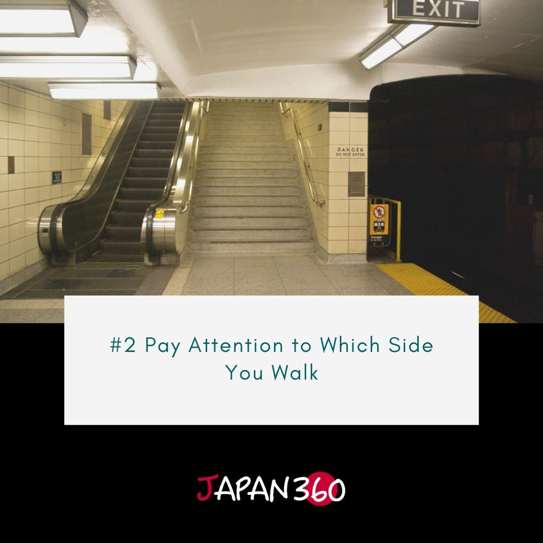 #2 Pay Attention to Which Side You Walk
